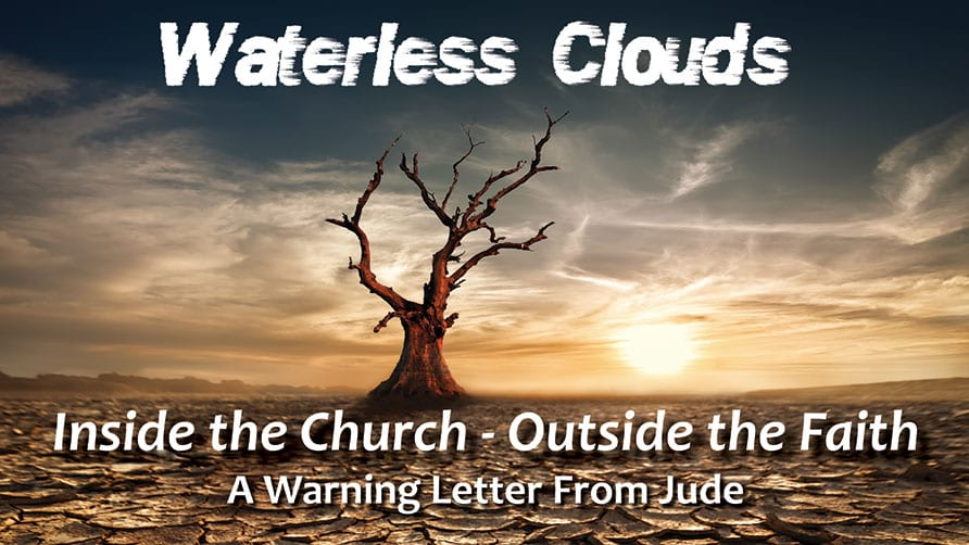 Waterless Clouds: Inside the Church - Outside the Faith